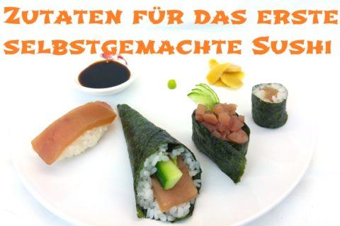 Zutaten für das erste selbstgemachte Sushi zu Hause