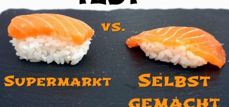 Test Fertigsushi vs. selbstgemachtes Sushi